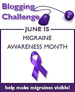 Migraine Awareness Month Blog Challenge