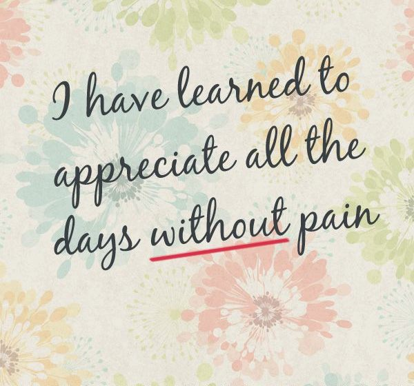 Appreciate days without pain