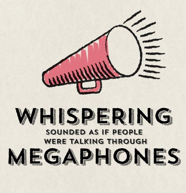 Whispering sound like megaphone