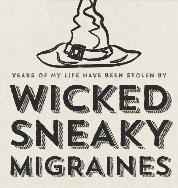 Wicked Sneaky Migraines