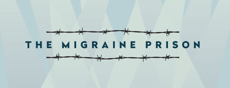 Breaking Out of the Migraine Prison