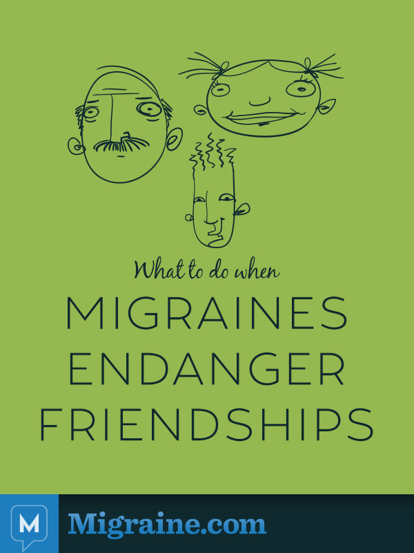 Migraine Endanger Friendships