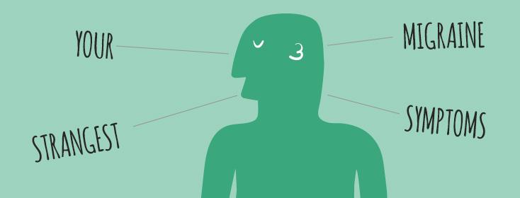 What's your strangest migraine symptom?