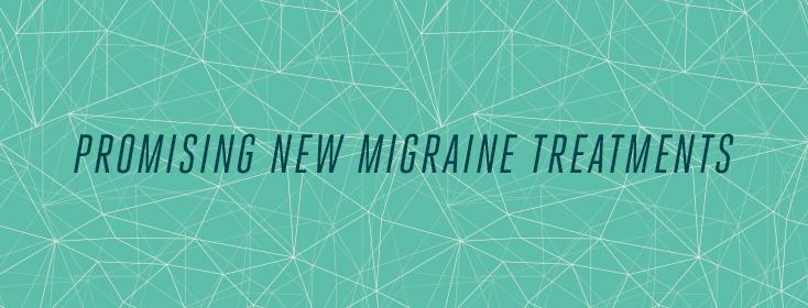 Promising New Migraine Drugs in Development