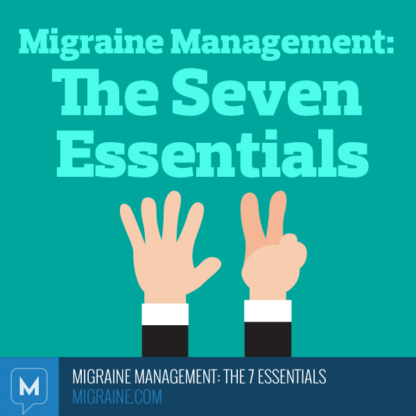 Migraine management: the seven essentials