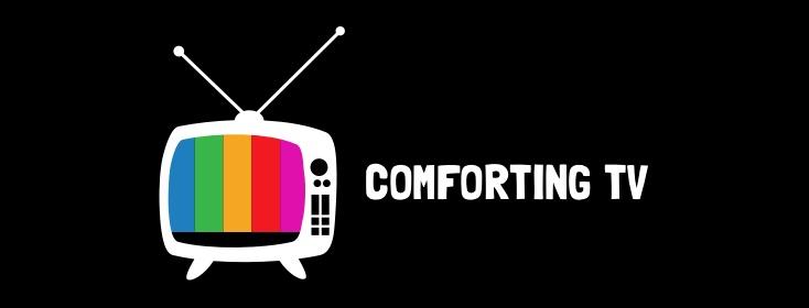 Comforting tv