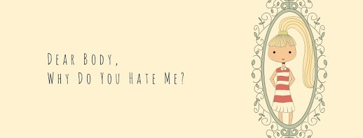 Dear Body, Why Do You Hate Me? image