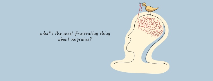 What's the most frustrating thing about migraine?