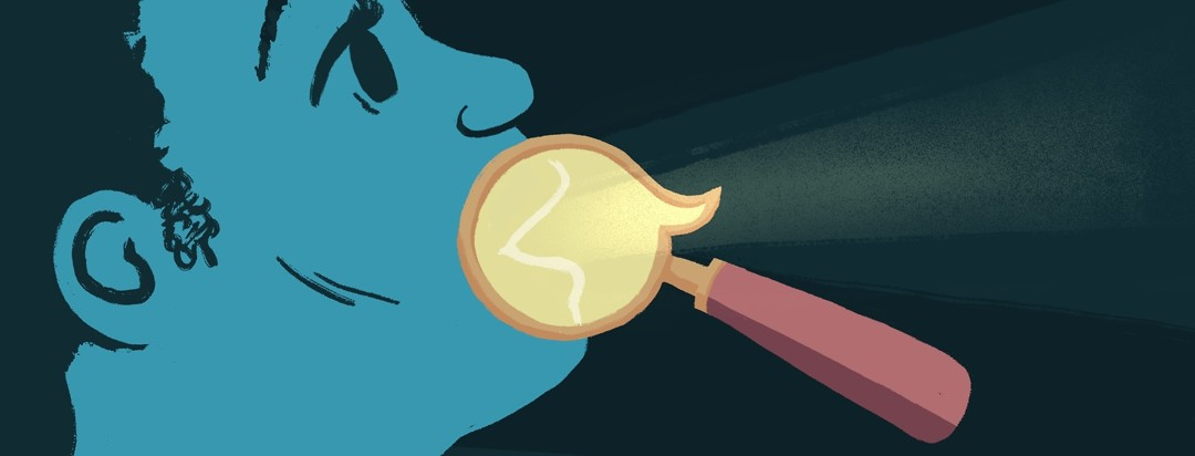 A woman looking pensive while there is a speech bubble-shaped magnifying glass over her mouth.