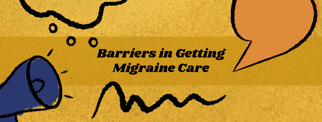 Barriers We Face in Getting Migraine Care; thought bubble, writing scribble, megaphone, speech bubble