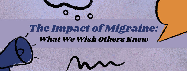 Megaphone with talk bubble reading The Impact of Migraine: What We Wish Others Knew